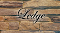Ledge style stones have the rustic elegant look of 